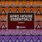 Afro House Essentials, Vol. 10 - EP by Various Artists
