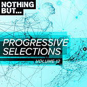 Nothing But... Progressive Selections, Vol. 12 - EP by Various Artists
