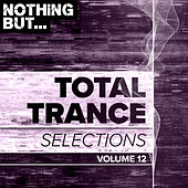 Nothing But... Total Trance Selections, Vol. 12 - EP van Various Artists