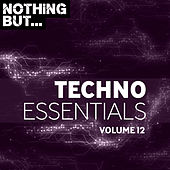 Nothing But... Techno Essentials, Vol. 12 - EP by Various Artists
