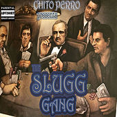 The Slugg Gang by Chito Perro