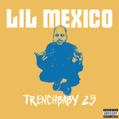 Trench Baby 2.5 by Lil Mexico