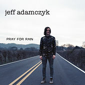 Pray for Rain de Jeff Adamczyk