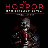 50 Classic Horror Short Stories Vol: 1 Works by Beatrix Potter,the Brothers Grimm,hans Christian Andersen and Many More! by H.P. Lovecraft