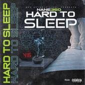Hard To Sleep de Nane360