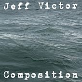 Composition by Jeff Victor