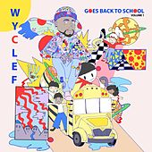 Wyclef Goes Back To School by Wyclef Jean