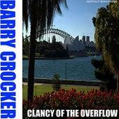 Clancy Of The Overflow by Barry Crocker