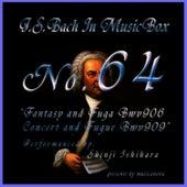Bach In Musical Box 64 /Fantasy And Fugue Bwv906,Concert And Fugue Bwv909 by Shinji Ishihara