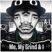 Me, My Grind & I by A-1