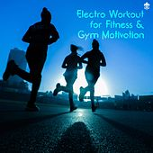 Electro Workout for Fitness & Gym Motivation von Various Artists