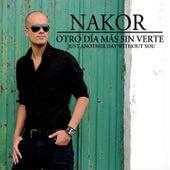 Otro Día Más Sin Verte / Just Another Day Without You (Remixes) de Nakor