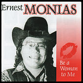 Be a Women to Me de Ernest Monias