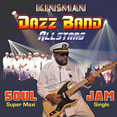 Soul Jam (Remixes) by Kinsman Dazz Band Allstars