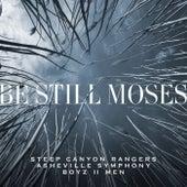 Be Still Moses von Steep Canyon Rangers