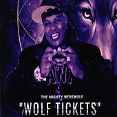 Wolf Tickets by The Mighty Werewolf