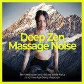 Deep Zen Massage Noise de Zen Meditation and Natural White Noise and New Age Deep Massage