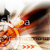 Real Sweet Love by Sheba