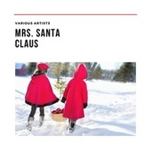 Mrs. Santa Claus by Various Artists