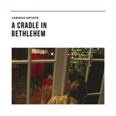 A Cradle in Bethlehem by Various Artists