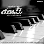 Dosti by Madhur Khandelwal