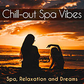 Chill-out Spa Vibes by Relaxation and Dreams Spa