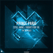 Still Mine / Right For Ya (The Remixes) de Prince paris