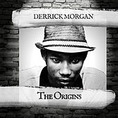 The Origins de Derrick Morgan