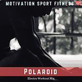 Polaroid (Electro Workout Mix) de Motivation Sport Fitness
