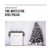 The Mistletoe Kiss Polka by Various Artists