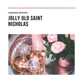 Jolly Old Saint Nicholas von Various Artists
