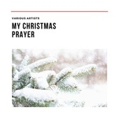 My Christmas Prayer de Various Artists