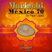 Imagine de Mariachi México 70 De Pepe López