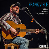 1 Mic, 1 Guitar, 10,000 Miles, Vol. 2 (Live) by Frank Viele