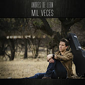 Mil Veces de Andres De Leon