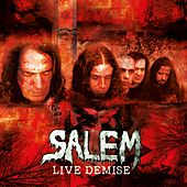 Live Demise by Salem