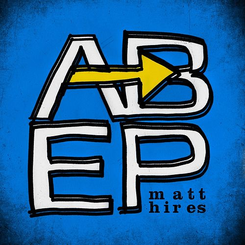 A to B EP by Matt Hires