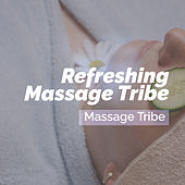 Refreshing Massage Tribe de Massage Tribe