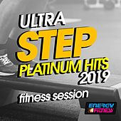 Ultra Step Platinum Hits 2019 Fitness Session by Various Artists