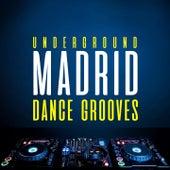 Underground Madrid Dance Grooves von Various Artists