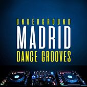 Underground Madrid Dance Grooves fra Various Artists