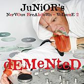 Junior's Nervous Breakdown 2: Demented by Junior Vasquez