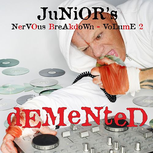 Junior's Nervous Breakdown 2: Demented by Various Artists