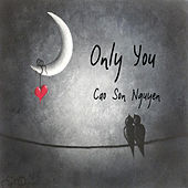 Only You by Cao Son Nguyen