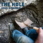 The Hole by John Bowman
