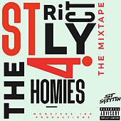 Strictly 4 The Homies by ST Spittin