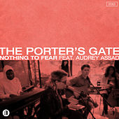 Nothing To Fear by The Porter's Gate
