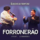 Forronerão (Ao Vivo) by Gaúcho Da Fronteira