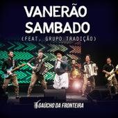 Vanerão Sambado (Ao Vivo) von Gaúcho Da Fronteira