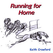Running for Home by Keith Crawford